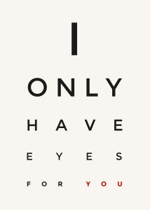I Only Have Eyes On You
